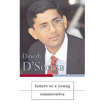 Letters to a Young Conservative by DSouza & Dinesh