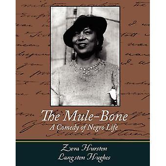 The MuleBone by Hurston & Zora Neale