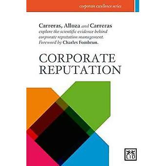 Bedrijfsreputatie het wetenschappelijk bewijs van corporate Reputation Management door Angel Alloza & Enrique Carreras & Ana Carreras