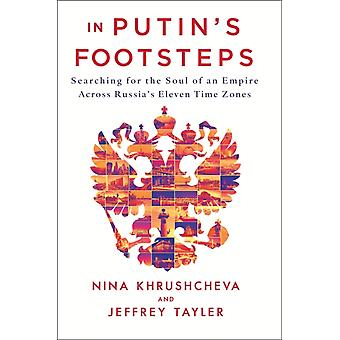 In Putins Footsteps by Nina Khrushcheva