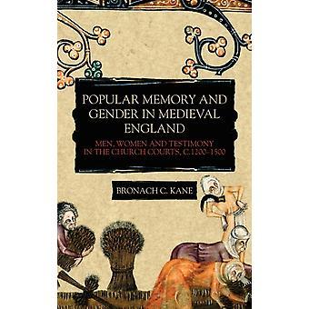 Popular Memory and Gender in Medieval England by Bronach C. Kane C Kane