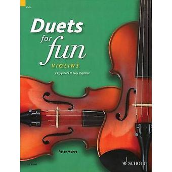 Duets for Fun  Violins  Easy Pieces to Play Together  Performance Score by Hal Leonard Publishing Corporation & Edited by Peter Mohrs
