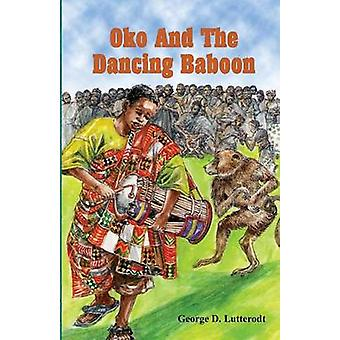 Oko and the Dancing Baboon by Lutterodt & George
