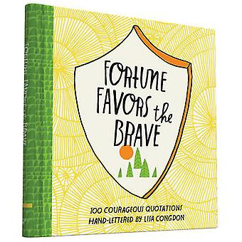 Fortune Favorece os Bravos por Lisa Congdon