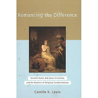 Romancing the Difference by Camille K. Lewis