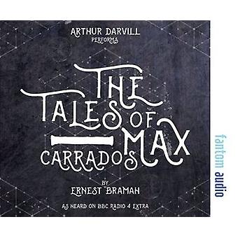 The Tales of Max Carrados by Bramagh & Ernest