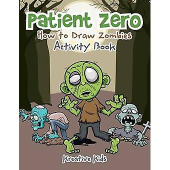 Patient Zero How to Draw Zombies Activity Book by Kreative Kids