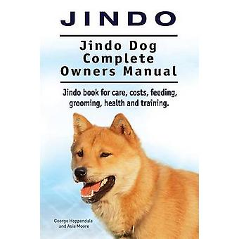 Jindo Dog. Jindo Dog Complete Owners Manual. Jindo book for care costs feeding grooming health and training. by Hoppendale & George