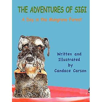 The Adventures of SigiA Day in the Mangrove Forest by Carson & Candace