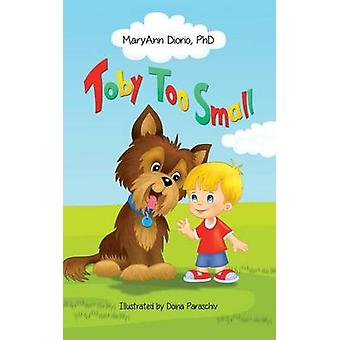 Toby Too Small by Diorio & MaryAnn