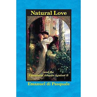 Natural Love and the Unnatural Attacks Against It by di Pasquale & Emanuel