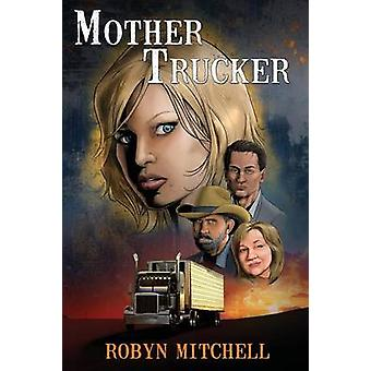 Mother Trucker by Mitchell & Robyn