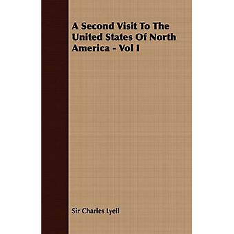 A Second Visit to the United States of North America  Vol I by Lyell & Charles