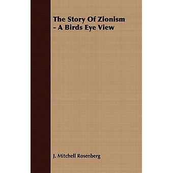The Story Of Zionism  A Birds Eye View by Rosenberg & J. Mitchell