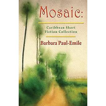 Mosaic Caribbean Short Story Collection by PaulEmile & Barbara