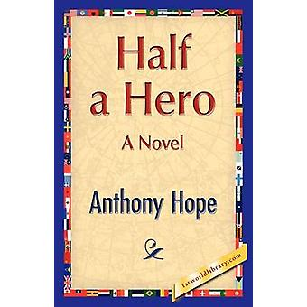 Half a Hero by Hope & Anthony