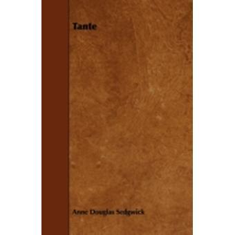 Tante by Sedgwick & Anne Douglas