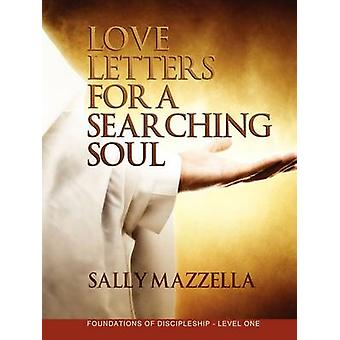 Love Letters for a Searching Soul by Mazzella & Sally