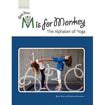 Little Beas M is for Monkey The Alphabet of Yoga by Stix & Betsy