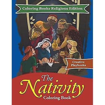 The Nativity Coloring Book  Coloring Books Religious Edition by Creative Playbooks