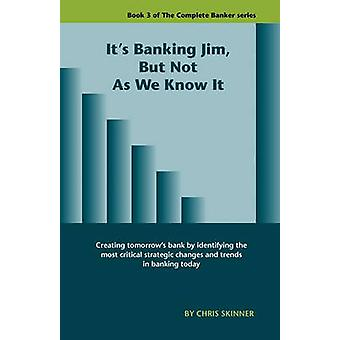 Its Banking Jim But Not as We Know It by Skinner & Chris
