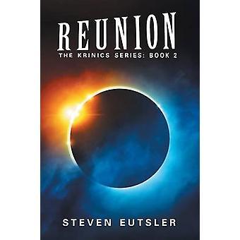 Reunion  Krinics Series Book 2 by Eutsler & Steve