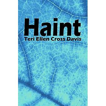 Haint poems by Davis & Teri Ellen Cross