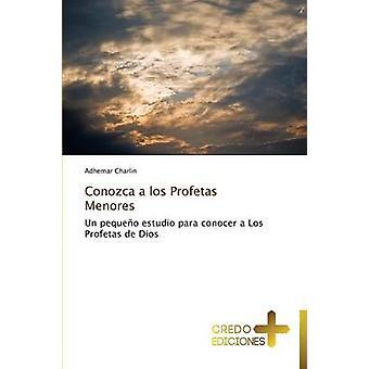 Conozca a Los Profetas Menores by Charlin Adhemar