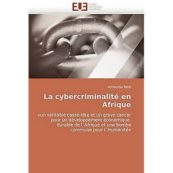 La Cybercriminalite En Afrique by Bedi & Amouzou