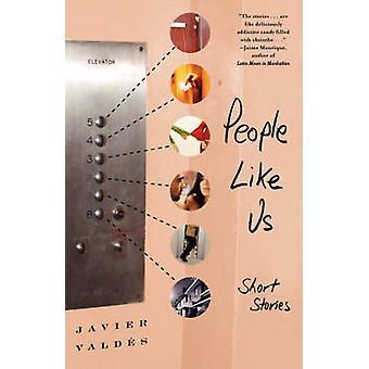 People Like Us Short Stories by Valdes & Javier