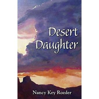 Desert Daughter by Roeder & Nancy Key