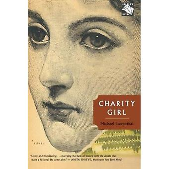 Charity Girl by Michael Lowenthal - 9780618919789 Book