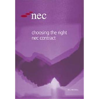 Choosing the Right NEC Contract by T. W. Weddell - 9780727733832 Book