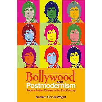 Bollywood and Postmodernism - Popular Indian Cinema in the 21st Centur