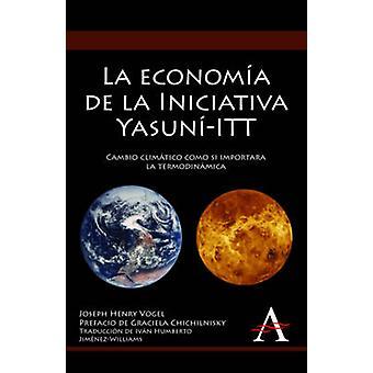La economia de la Iniciativa Yasuni-ITT - Cambio climatico como si imp