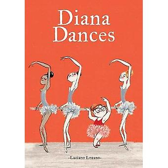 Diana Dances by Luciano Lozano - 9781773212487 Book