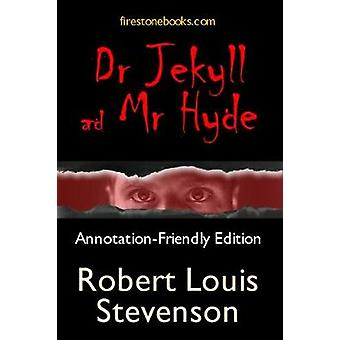 Dr Jekyll and Mr Hyde - Annotation-Friendly Edition by Robert Louis St
