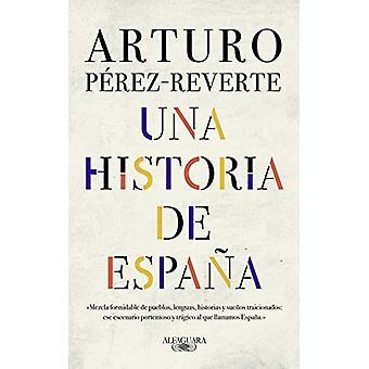 Una historia de Espana by Arturo Perez-Reverte - 9788420438177 Book