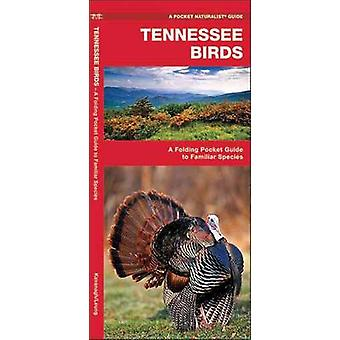 Tennessee Birds - A Folding Pocket Guide to Familiar Species by James