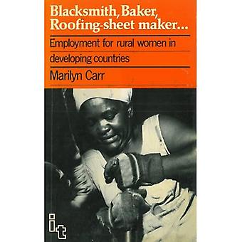 Blacksmith, Baker, Roofing-sheet Maker....: Employment for Rural Women in Developing Countries