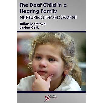The Deaf Child in a Hearing Family - Nurturing Development by Arthur B