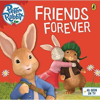 Peter Rabbit Animation - Friends Forever - 9780723294450 Book