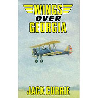 Wings Over Georgia by Jack Currie - 9780907579113 Book