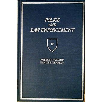 Police and Law Enforcement - v. 4 by Robert J. Homant - Daniel B. Kenn