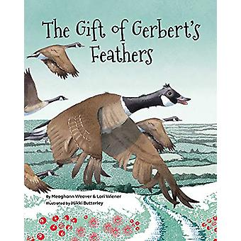 The Gift of Gerbert's Feathers by Meaghann Weaver - 9781433830235 Book