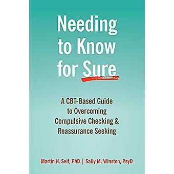 Besoin de savoir avec certitude - Un guide basé sur la TCC pour surmonter compulsive