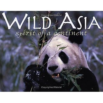 Wild Asia - Spirit of a Continent by Mark Brazil - 9781565548275 Book