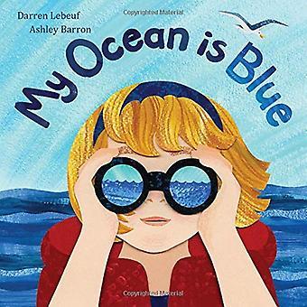 My Ocean Is Blue by Darren Lebeuf - 9781525301438 Book