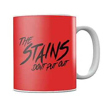 Ladies And Gentlemen The Fabulous Stains Dont Put Out Mug
