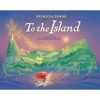 To the Island by Forde & Patricia